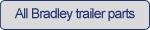 All Bradley trailer parts